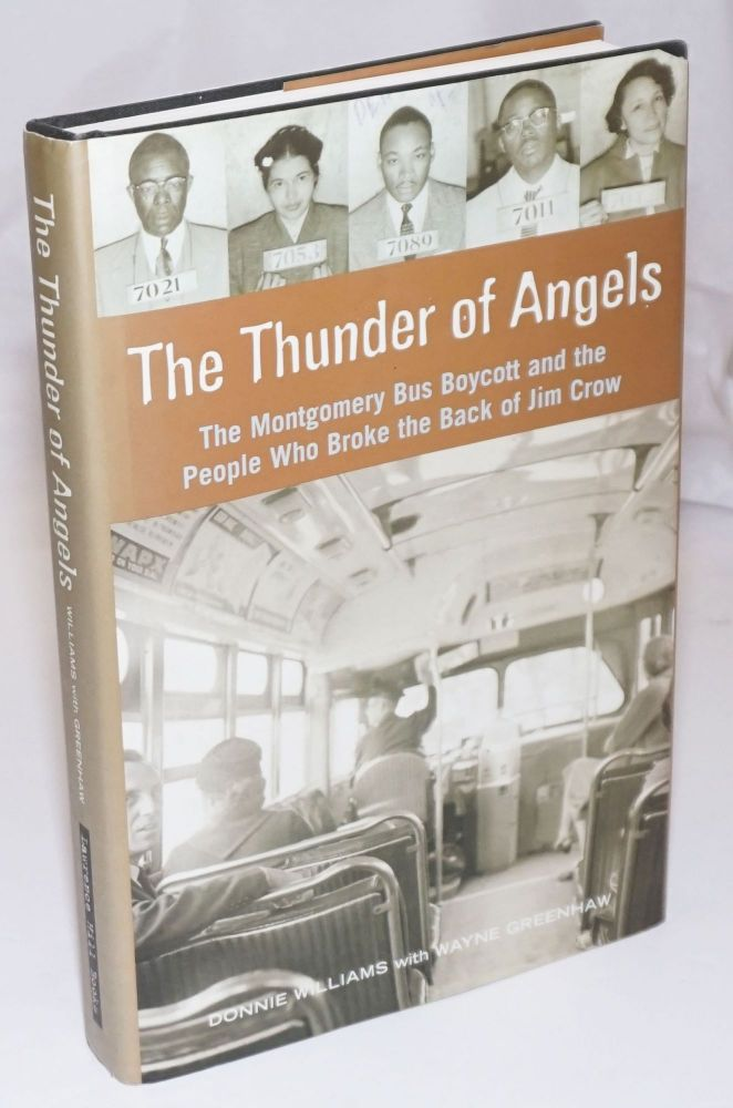 The thunder of angels; the Mongomery bus boycott and the people who broke the back of Jim Crow. Donnie Williams, , Wayne Greenhaw.