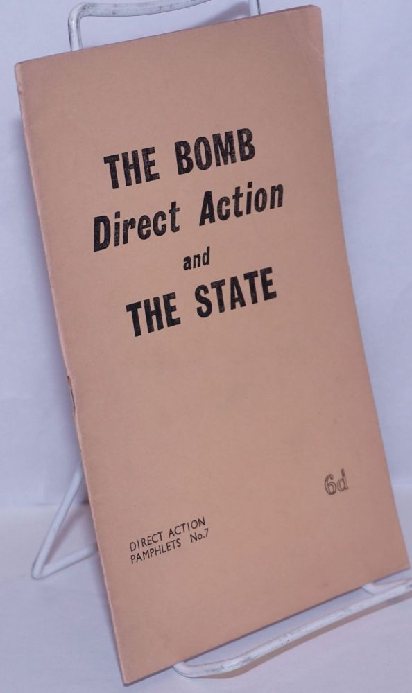 The Bomb, Direct Action and the State