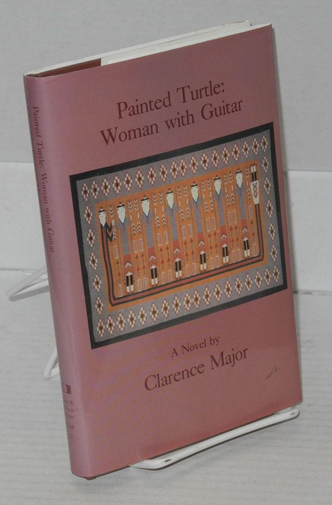 Painted Turtle: woman with guitar; a novel. Clarence Major.
