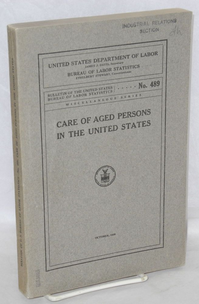 Care of aged persons in the United States. United States Department of Labor. Bureau of Labor Statistics.