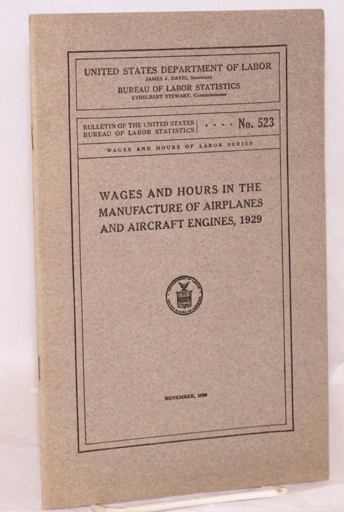 Wages and hours of labor in the manufacture of airplanes and aircraft engines, 1929. United States. Department of Labor. Bureau of Labor Statistics.