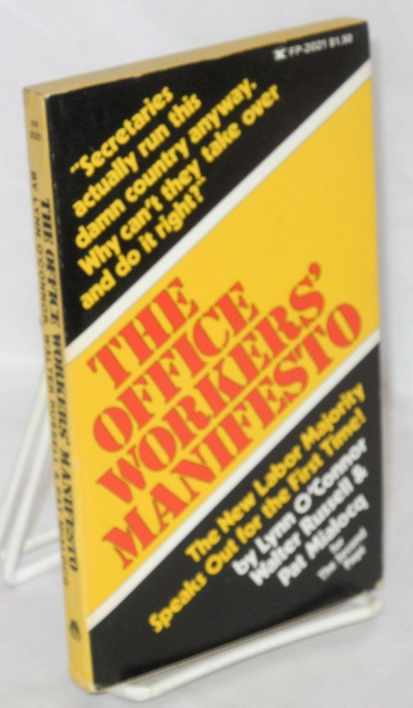 The office workers' manifesto. Lynn O'Connor, Walter Russell, Pat Mialoco.
