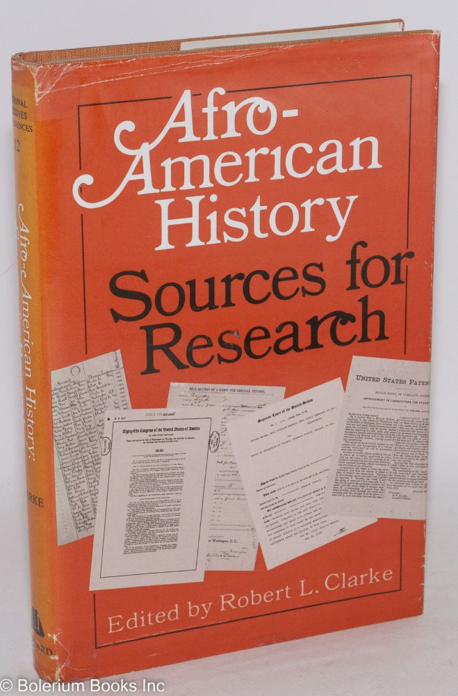Afro-American history; sources for research. Robert L. Clarke.