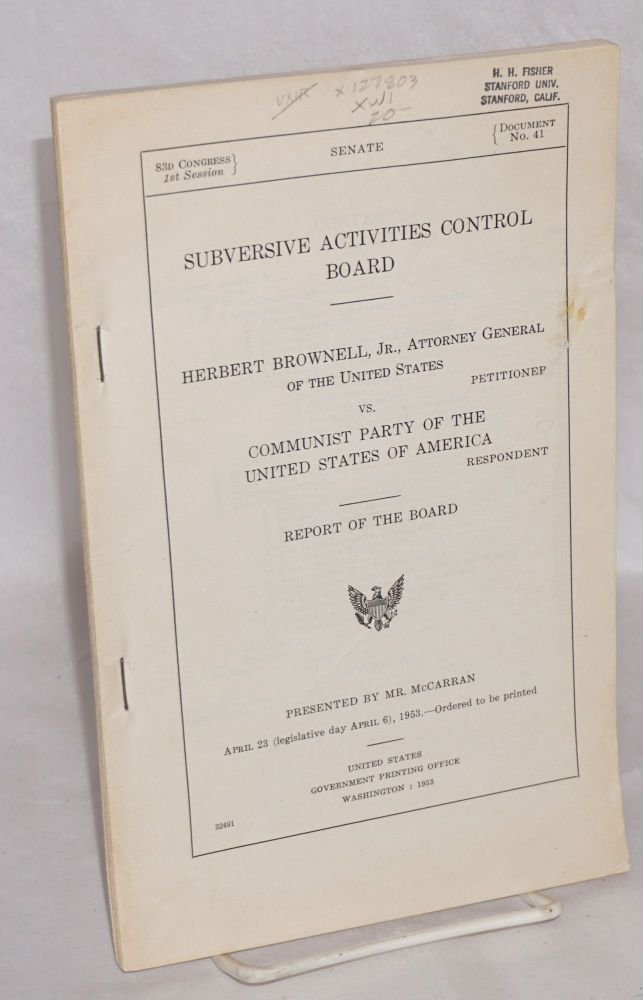 Subversive Activities Control Board. Herbert Brownell, Jr., Attorney General of the United States, petitioner, v. Communist Party of the United States of America, respondent. Report of the board