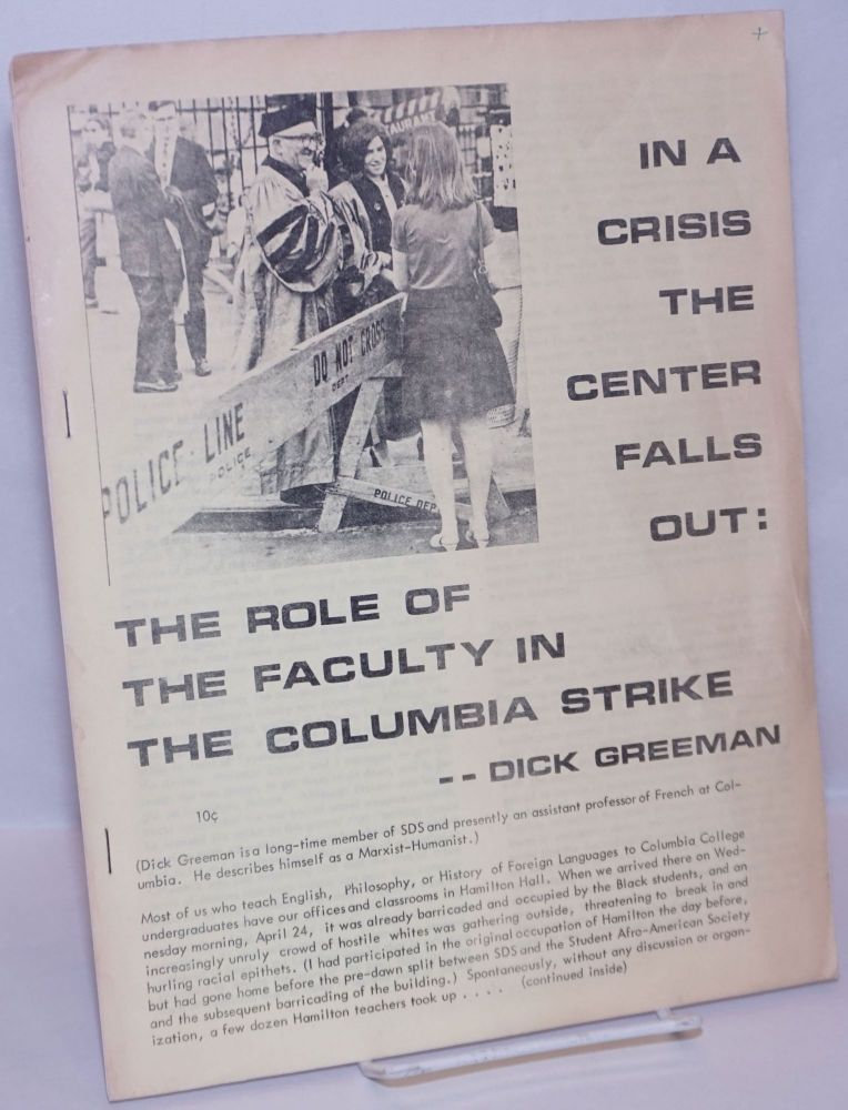 In a crisis the center falls out: the role of the faculty in the Columbia Strike. Dick Greeman.