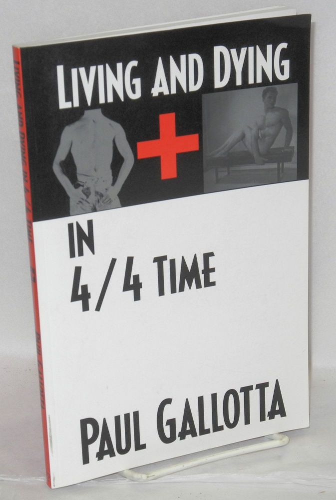 Living and dying in 4/4 time. Paul Gallotta.