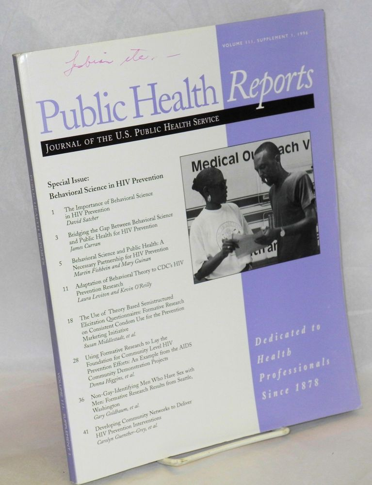 Public health reports; journal of the U.S. Public Health Service, volume III, supplement I, 1996. Special issue: Behavioral Science in HIV Prevention