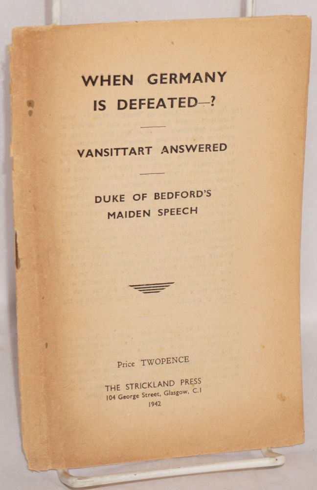 When Germany is defeated?; Vansittart answered, Duke of Bedford's maiden speech. Bedford.