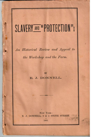 Slavery and 'protection.' An historical review and appeal to the workshop and farm. E. J. Donnell.