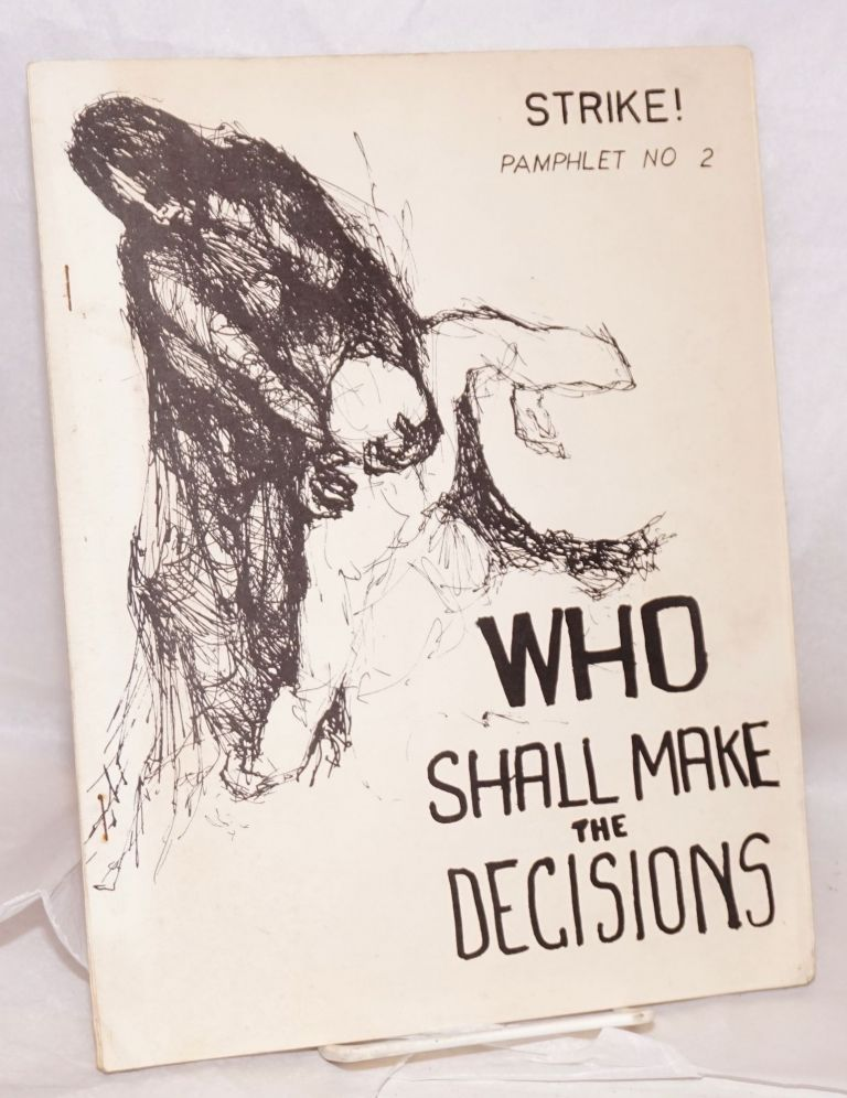 Who shall make the decisions? Robert Frank Weiss.