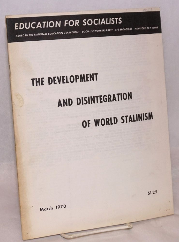 The development and disintegration of world Stalinism. Socialist Workers Party.