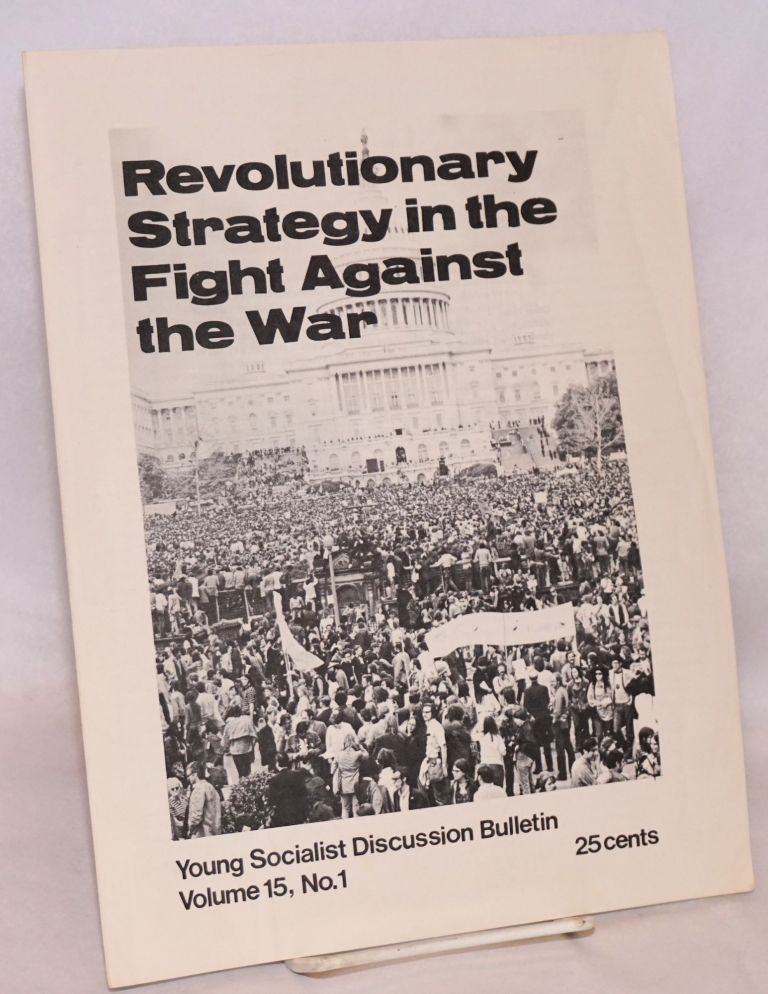 Revolutionary strategy in the fight against the war. Young Socialist Alliance.