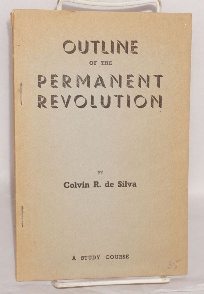 Outline of the Permanent Revolution: a study course. Colvin R. de Silva.
