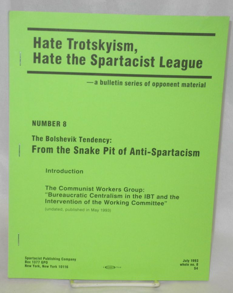 The Bolshevik Tendency: from the snake pit of anti-Spartacism. Spartacist League.