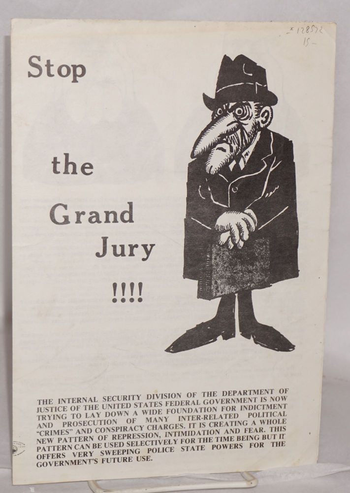Stop the grand jury!!!! National Lawyers Guild Grand Jury Defense Office.