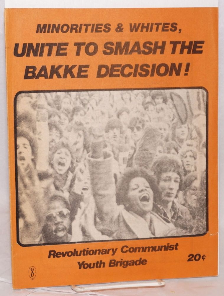 Minorities and whites, unite to smash the Bakke decision! Revolutionary Communist Youth Brigade.