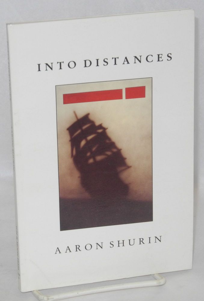 Into distances. Aaron Shurin.
