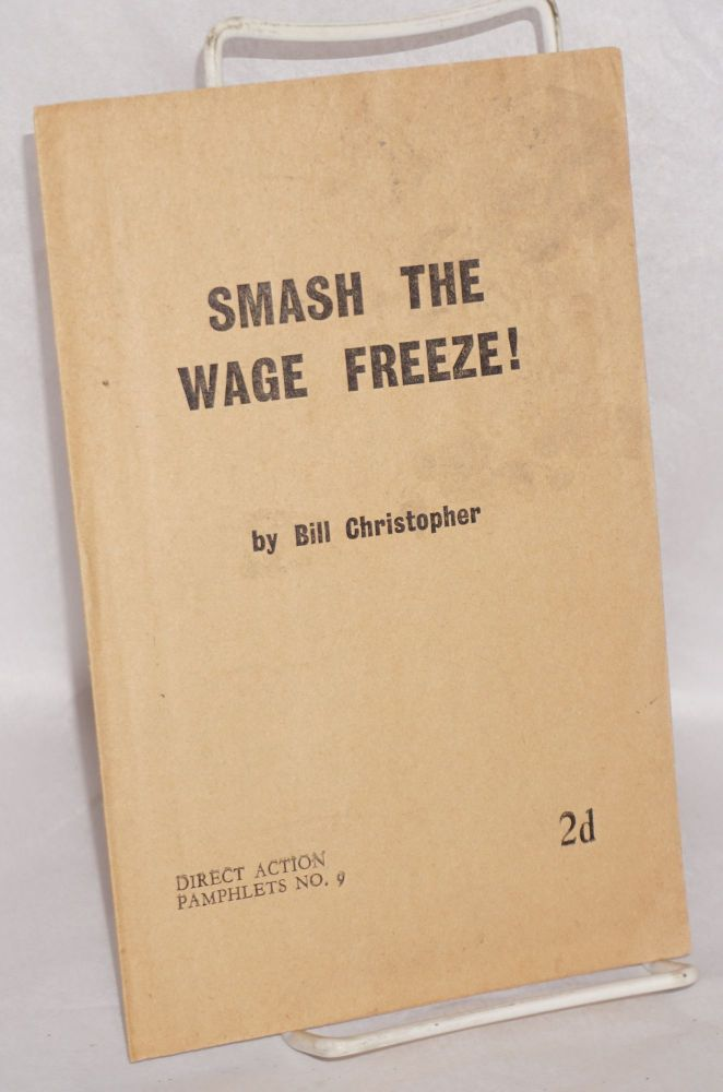 Smash the wage freeze! Bill Christopher.