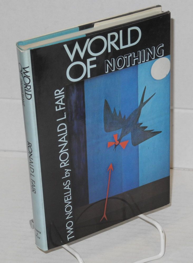World of nothing; two novellas. Ronald Fair.