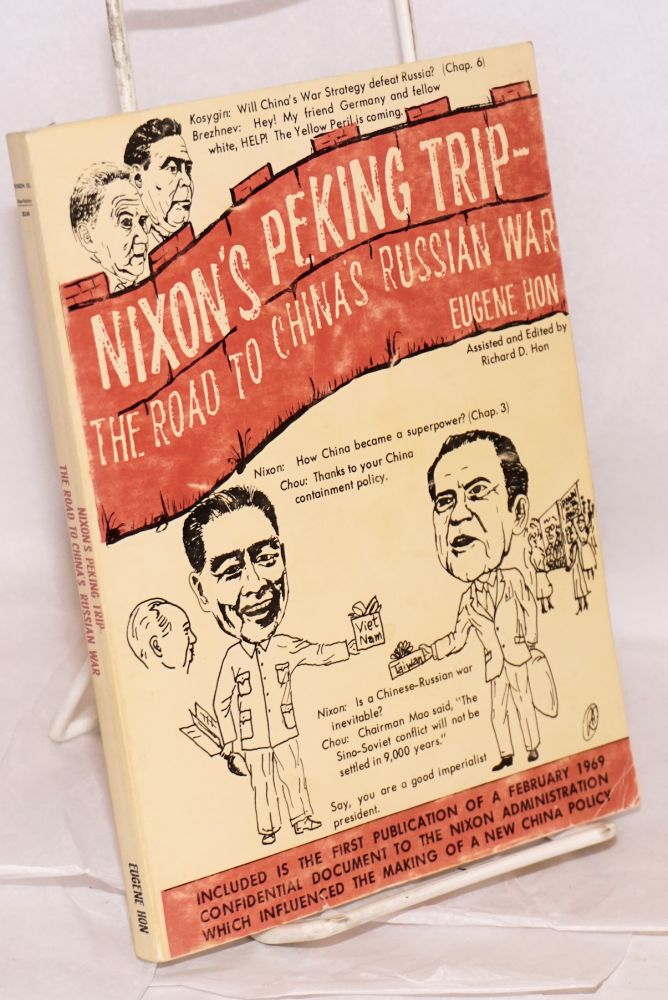 Nixon's Peking trip-- the road to China's Russian war. Richard D. Hon, Eugene Hon, assisted.