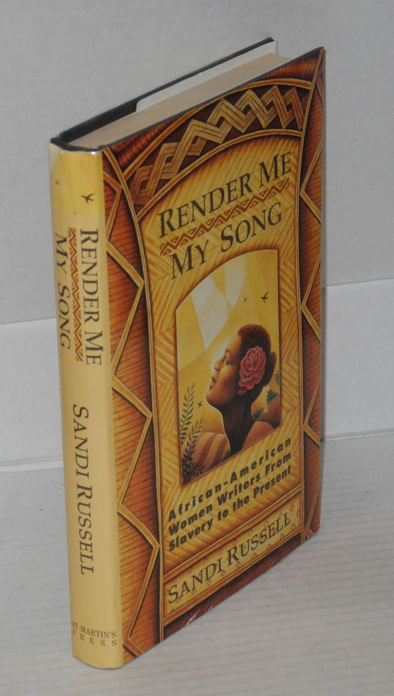 Render me my song: African-American women writers from slavery to the present. Sandi Russell.