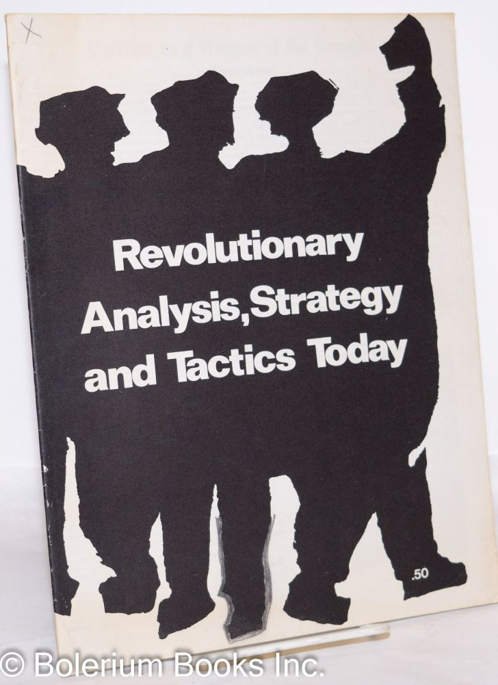 Revolutionary analysis, strategy and tactics today. [cover title]. Socialist Workers Party.