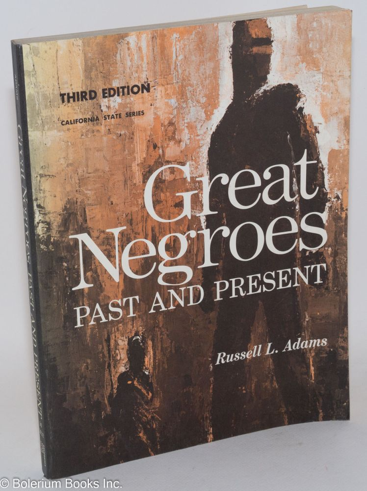 Great Negroes past and present, illustrated by Eugene Winslow, edited by David P. Ross, Jr. Russell L. Adams.