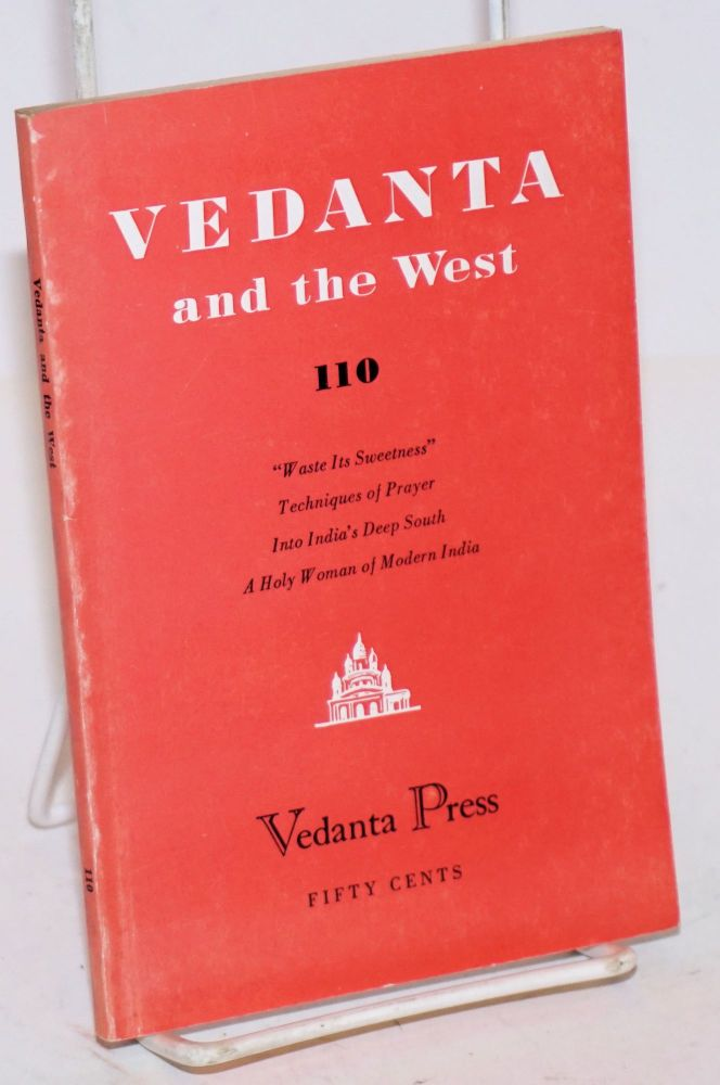 Waste its sweetness [In Vedanta and the West No. 110, Nov.-Dec.. 1954]. John Van Druten.