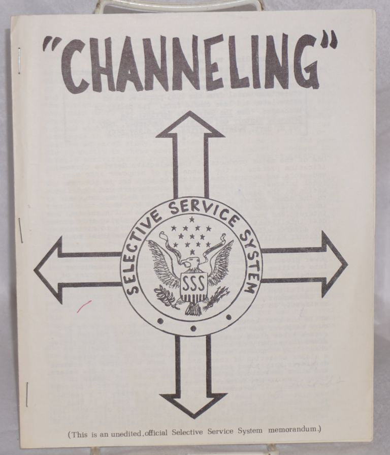 Channeling; this is an unedited, official Selective Service System memorandum
