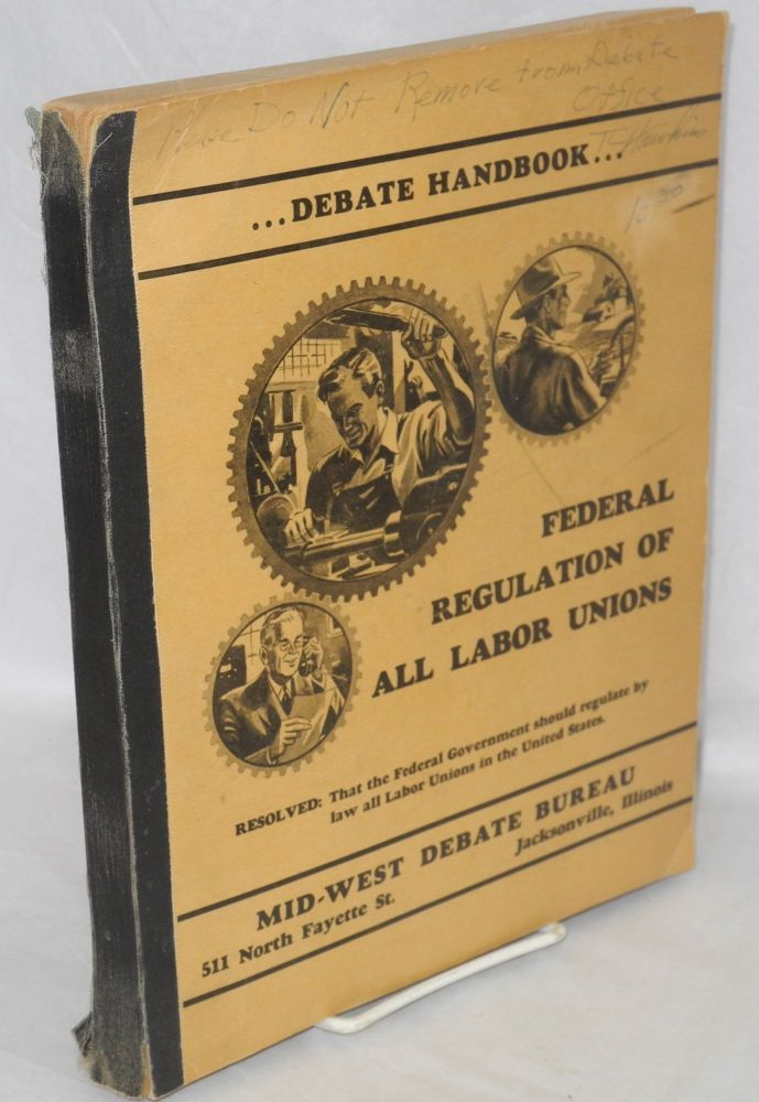 Debate Handbook: Federal Regulation of All Labor Unions