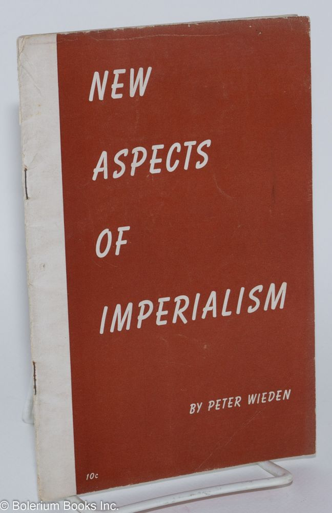 New aspects of imperialism. Peter Wieden, Ernest Fischer.