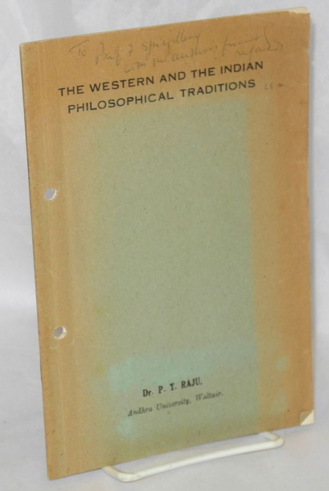 The Western and the Indian philosophical traditions. P. T. Raju.