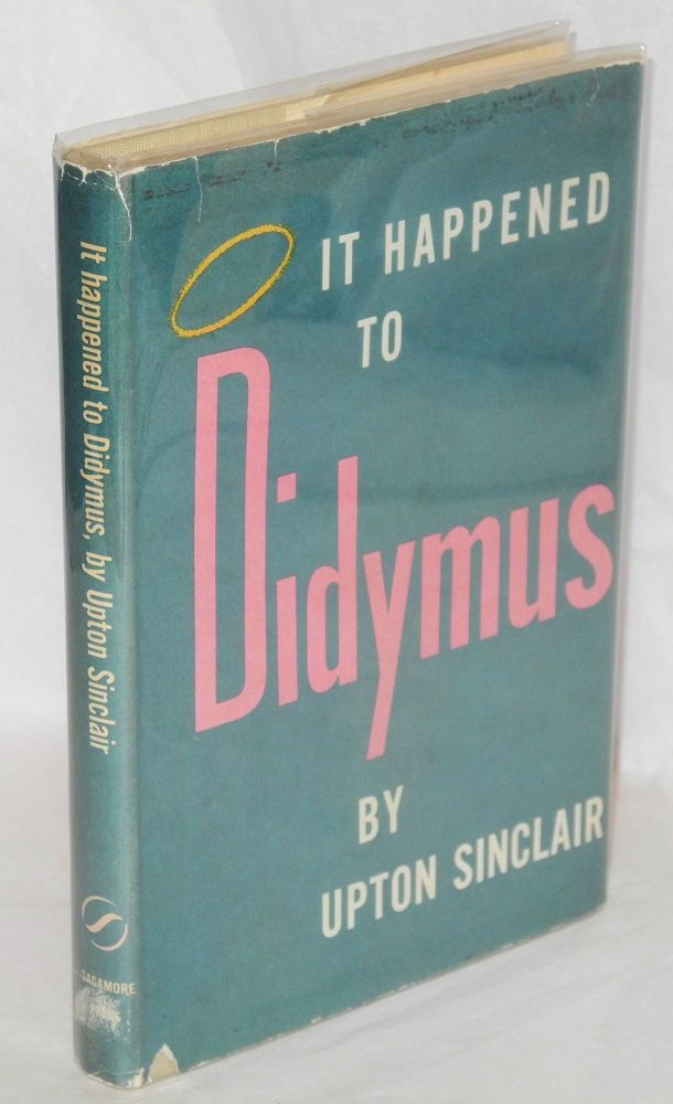 It happened to Didymus. Upton Sinclair.