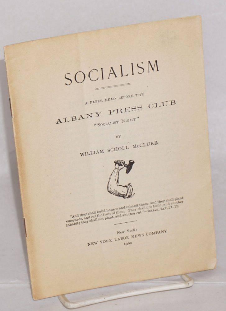 "Socialism : a paper read before the Albany Press Club, ""Socialist Night"" William Scholl McClure."
