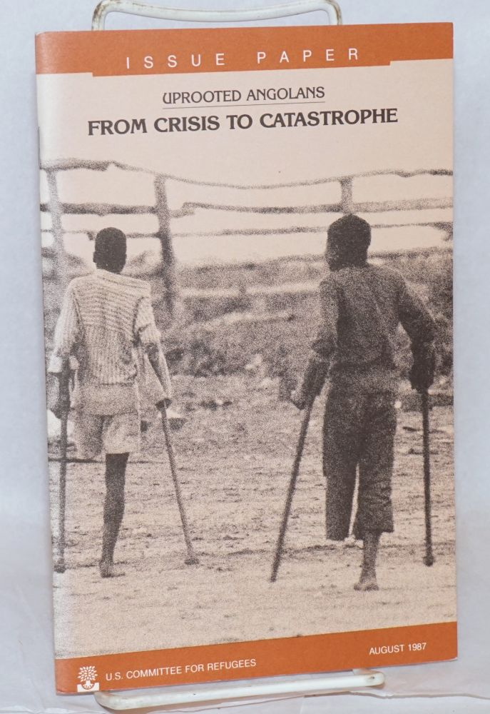 Uprooted Angolans: From crisis to catastrophe (Issue paper). Tom Brennan.