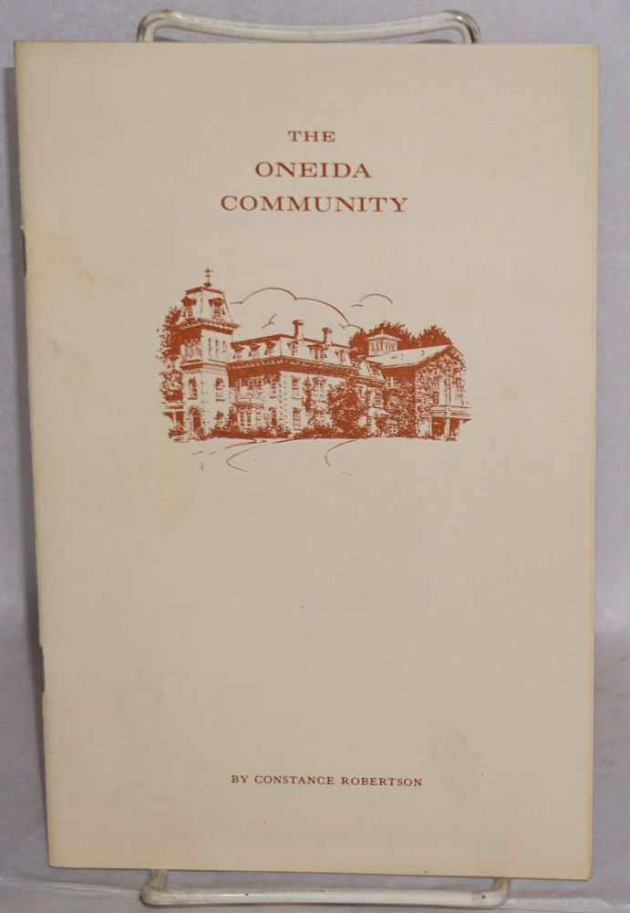 The Oneida Community. Constance Robertson.