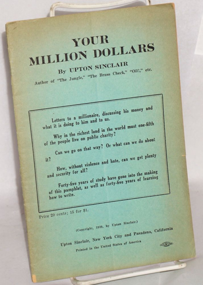 Your million dollars. Upton Sinclair.