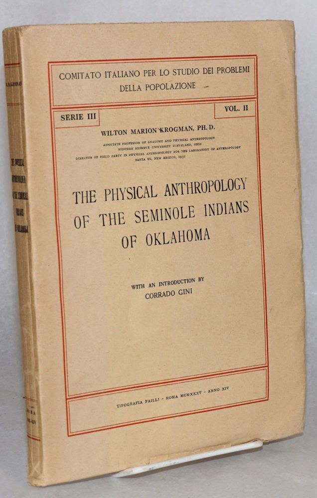 The physical anthropology of the Seminole Indians of Oklahoma. With an introduction by Corrado Gini. Wilton Marion Krogman.
