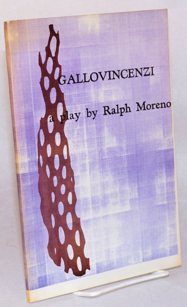 Gallovincenzi: a play. Ralph Moreno.