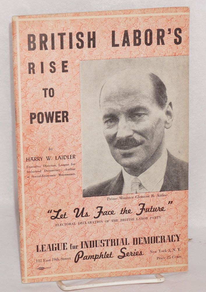 British labor's rise to power. Harry W. Laidler, ed.