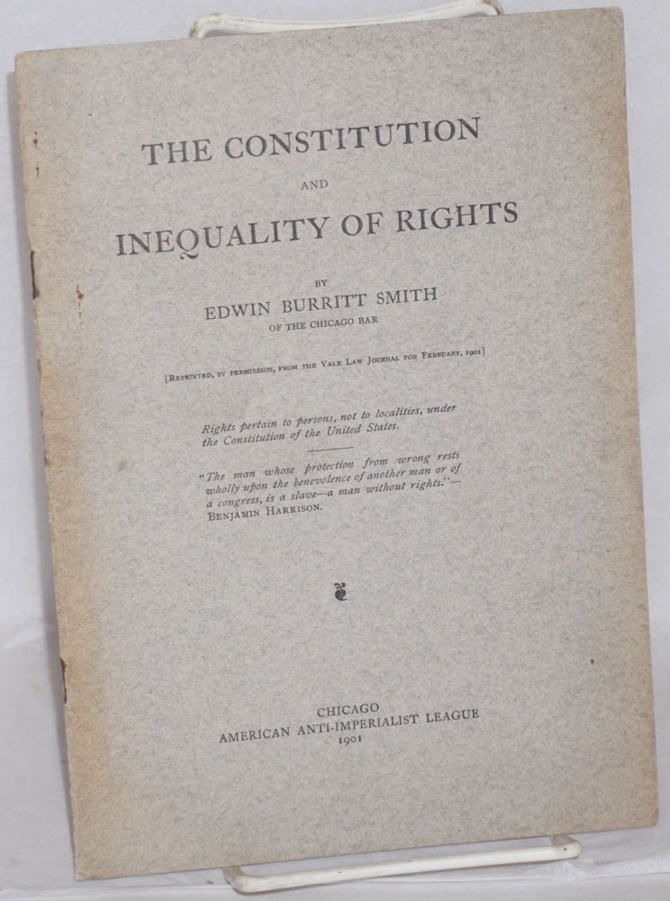 The Constitution and inequality of rights. Edwin Burritt Smith.