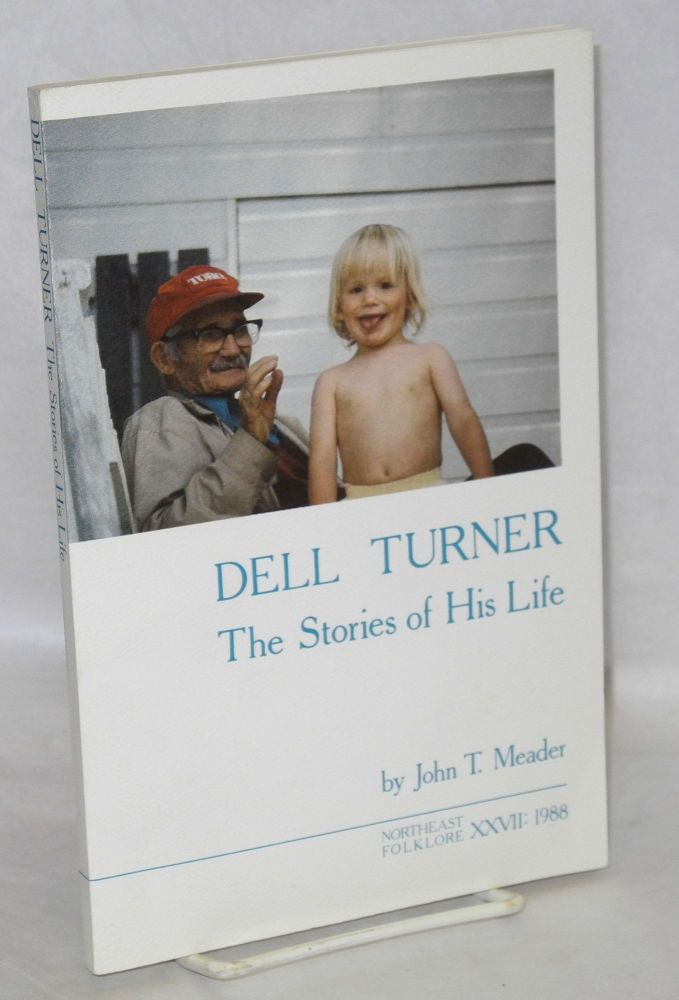 Dell Turner: The Stories of His Life. John T. Meader.