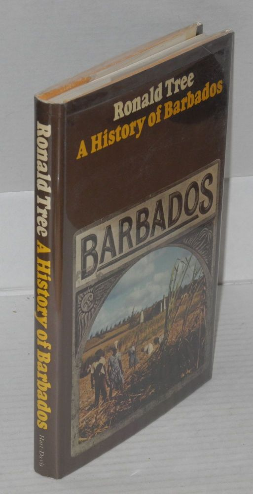 A history of Barbados. Ronald Tree.