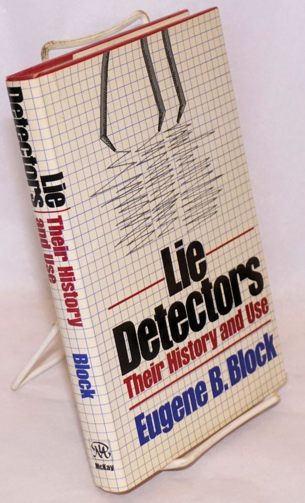Lie detectors, their history and use. Eugene B. Block.