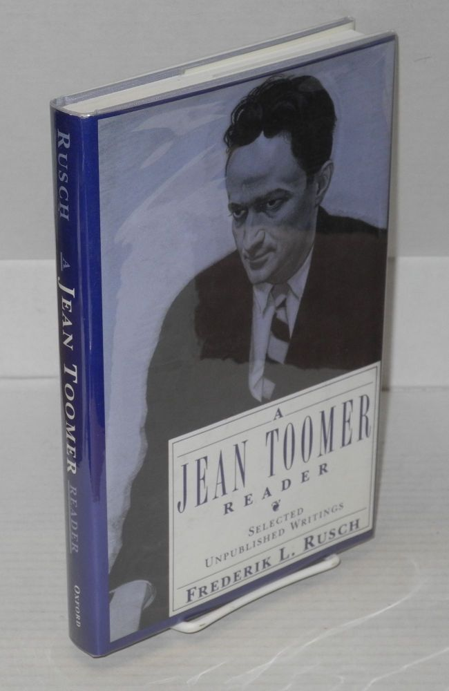 A Jean Toomer reader; selected unpublished writings, edited by Frederik L. Rusch. Jean Toomer.