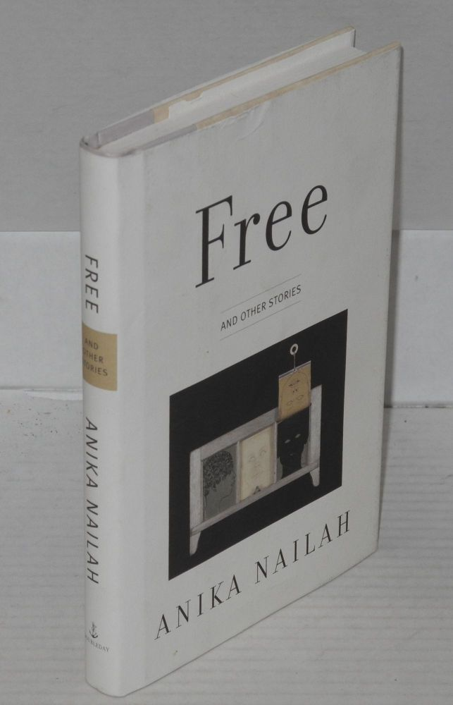 Free and other stories. Anika Nailah.