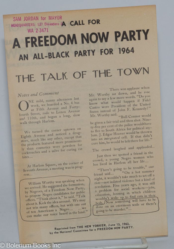 A call for a Freedom Now Party, an all-Black party for 1964. National Committee for a. Freedom Now Party.
