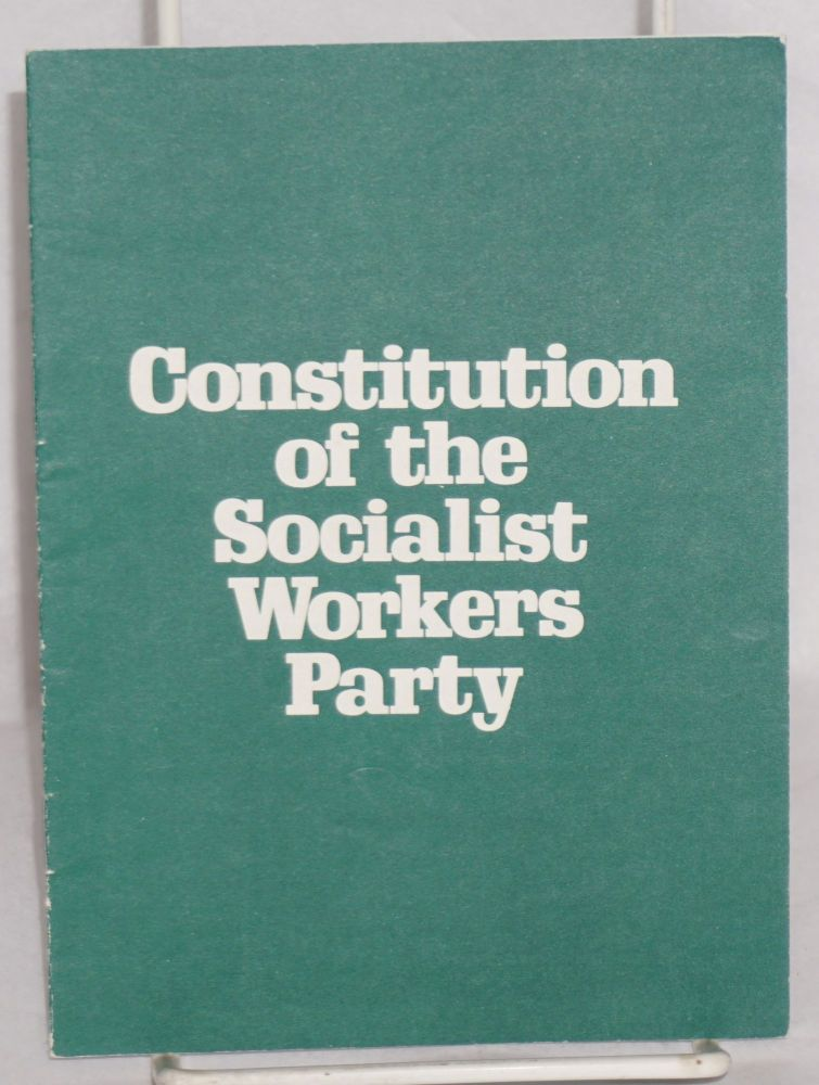 Constitution of the Socialist Workers Party as ratified by the Twenty-fourth convention, August, 1970. Socialist Workers Party.