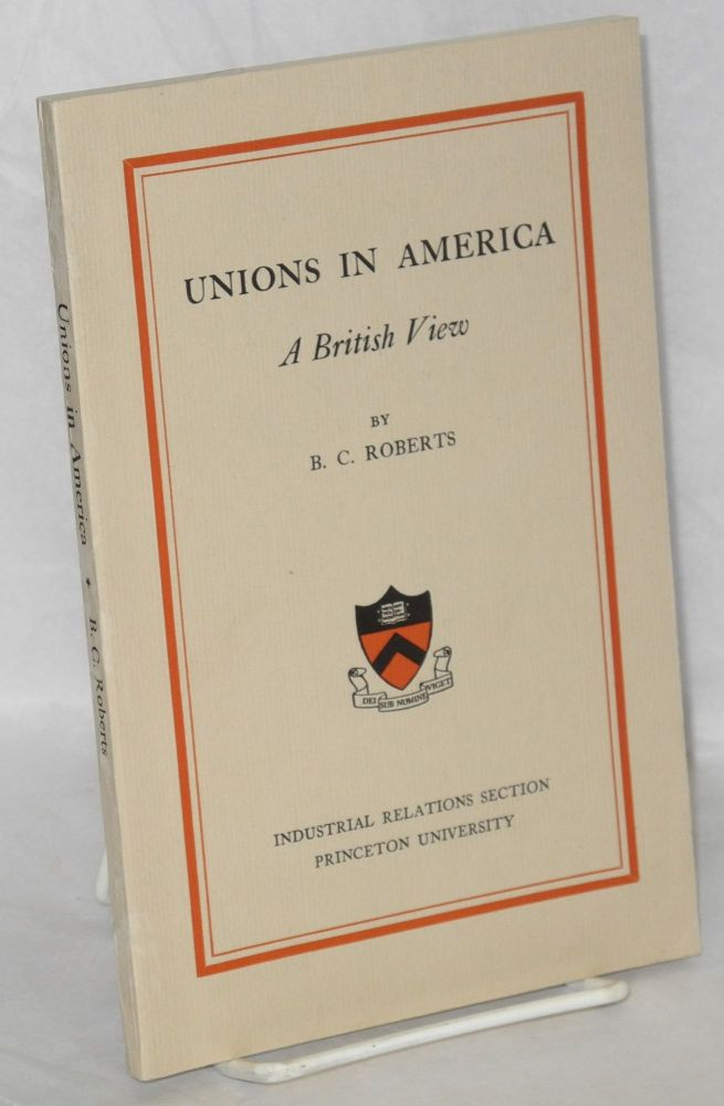 Unions in America, a British view. B. C. Roberts.