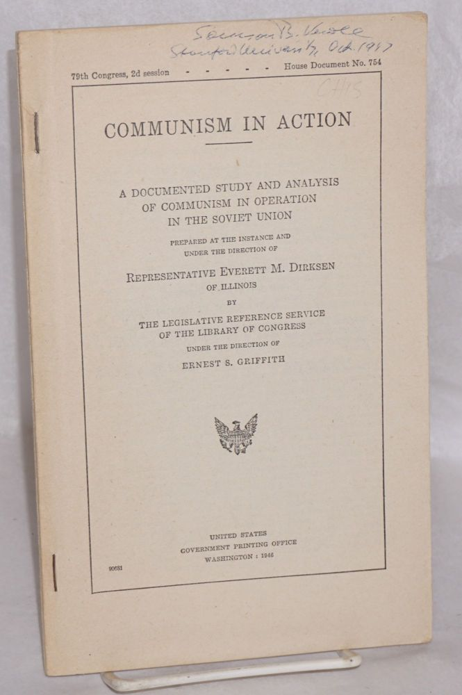 Communism in action: A documented study and analysis of communism in operation in the Soviet Union. Prepared at the instance and under the direction of Representative Everett M. Dirksen of Illinois by the legislative reference service of the Library of Congress under the direction of Ernst S. Griffith. Library of Congress Legislative Reference Service.